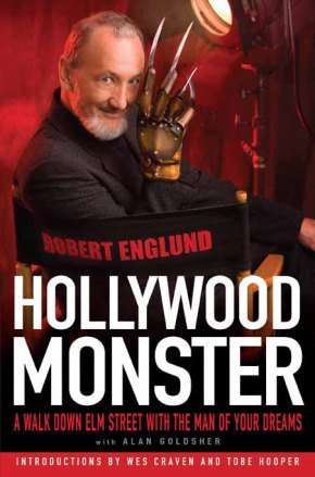 Hollywood Monster: A Walk Down Elm Street with the Man of Your Dreams by Robert Englund with AlanGoldsher