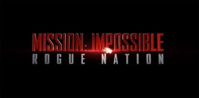 UPDATED with first poster!! First footage from Mission Impossible: Rogue Nation popsup!!!